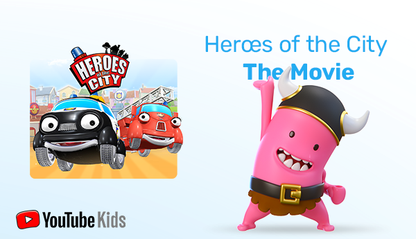 Movie version of hugely popular Heroes of the City series debuts on YouTube Kids